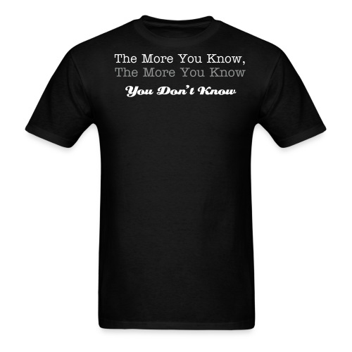 The More You Know - Men's T-Shirt