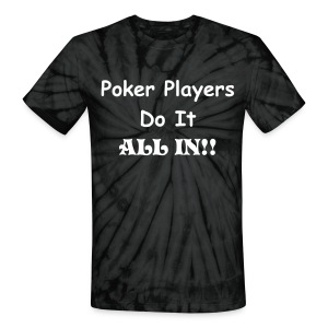 All In Poker Shirt - Unisex Tie Dye T-Shirt