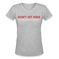 T-Shirts ~ Women's V-Neck T-Shirt ~ Don't Hit Kids Women's V-neck Tee