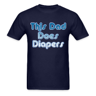 T-Shirts ~ Men's T-Shirt ~ This Dad Does Diapers, New Dad Father's Day T-Shirt