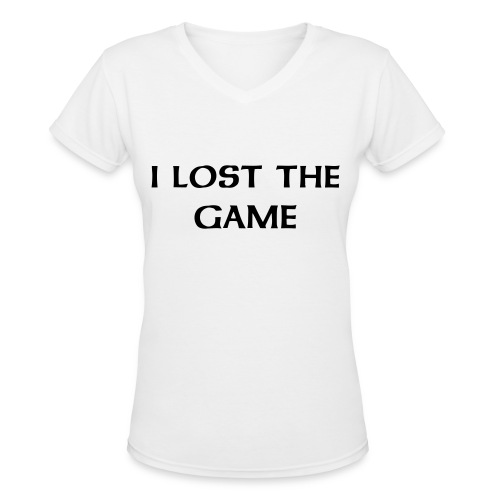 T.F.TEES I lost the game - Women's V-Neck T-Shirt