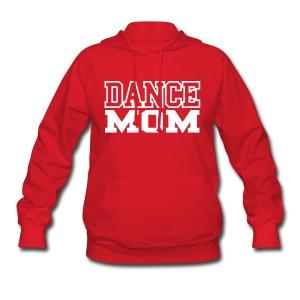DANCE MOM HOODIE - Women's Hoodie