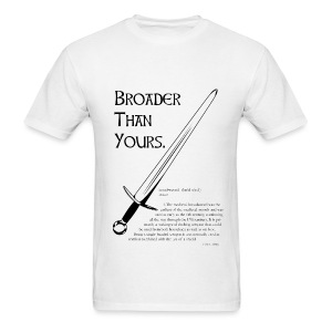 Broader Than Yours Value - Men's T-Shirt