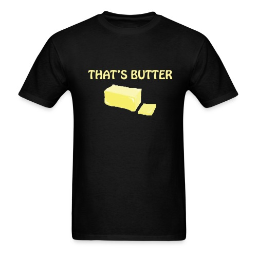 That's Butter - Men's T-Shirt