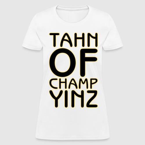 TAHN OF CHAMPYINZ - Women's T-Shirt