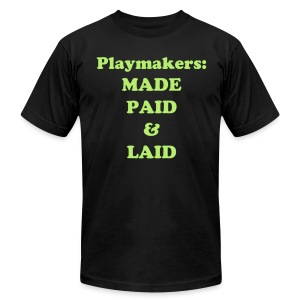 Made, Paid & Laid - Men's T-Shirt by American Apparel