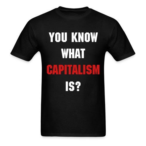Capitalism - Men's T-Shirt