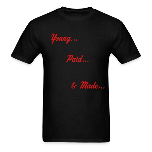 Young, Paid, & Made - Men's T-Shirt