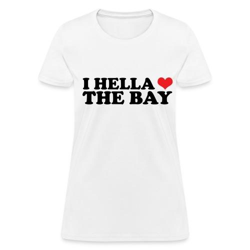 I Hella Heart the Bay Women's Standard Weight T-Shirt - Women's T-Shirt