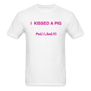 I KISSED A PIG - Men's T-Shirt