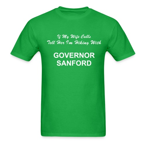 If My Wife Calls Tell Her I'm Hiking With Governor Sanford! - Men's T-Shirt