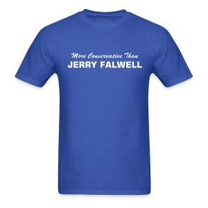 More Conservative Than JERRY FALWELL - Men's T-Shirt