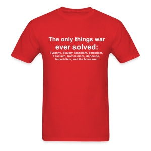 The only things war ever solved.... - Men's T-Shirt