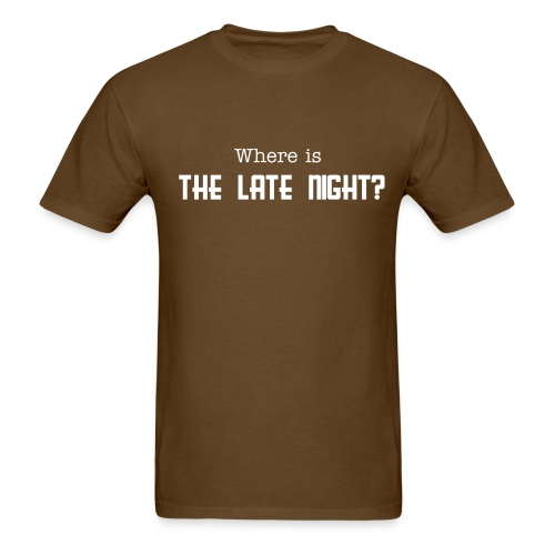 Where is the Late Night? Tee - Men's T-Shirt