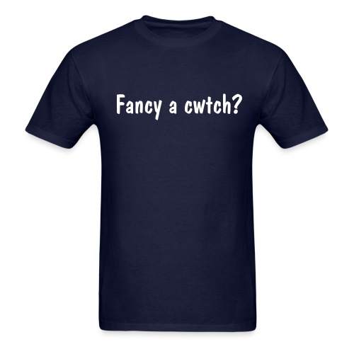 Fancy a cwtch? - White Text - Men's T-Shirt