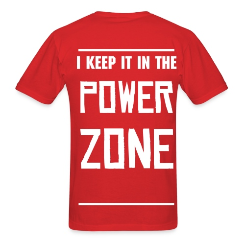 Use your power zone. - Men's T-Shirt