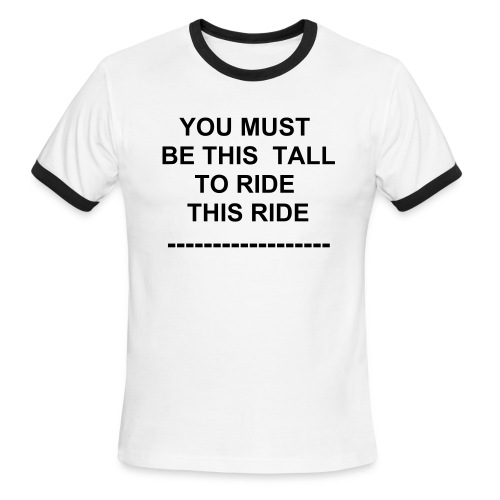 YOU MUST BE THIS TALL TO RIDE - Men's Ringer T-Shirt