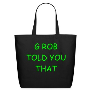 G ROB LOVES THE ENVIRONMENT - Eco-Friendly Cotton Tote