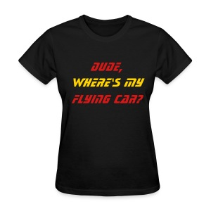 Back To The Future Dude Where's My Flying Car - Ladies - Women's T-Shirt