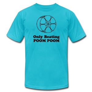 Only beating poom poom! - Men's Fine Jersey T-Shirt