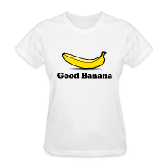 T-Shirts ~ Women's T-Shirt ~ Good Banana
