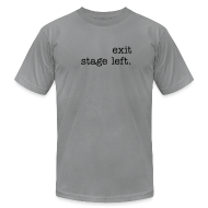 T-Shirts ~ Men's T-Shirt by American Apparel ~ Exit Stage Left - Men's AA