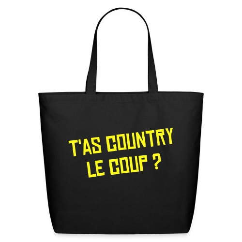 t'as country le coup - Eco-Friendly Cotton Tote