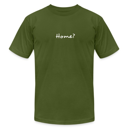 Home? - Men's  Jersey T-Shirt