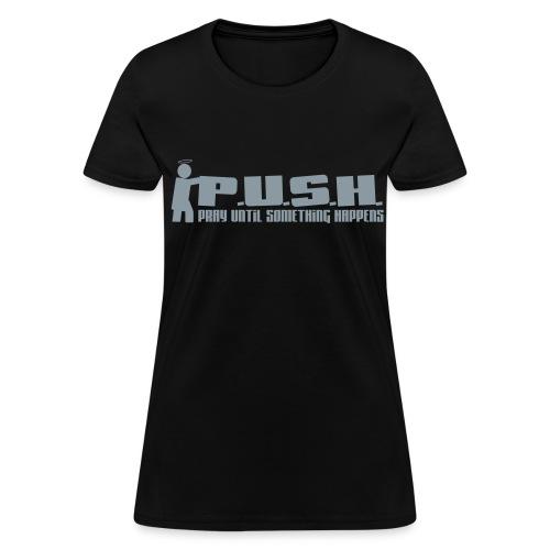 P.U.S.H. - Women's T-Shirt