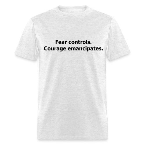 Courage emancipates - Men's T-Shirt