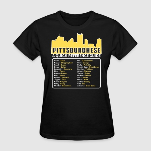 Guide to Pittsburghese - Women's T-Shirt