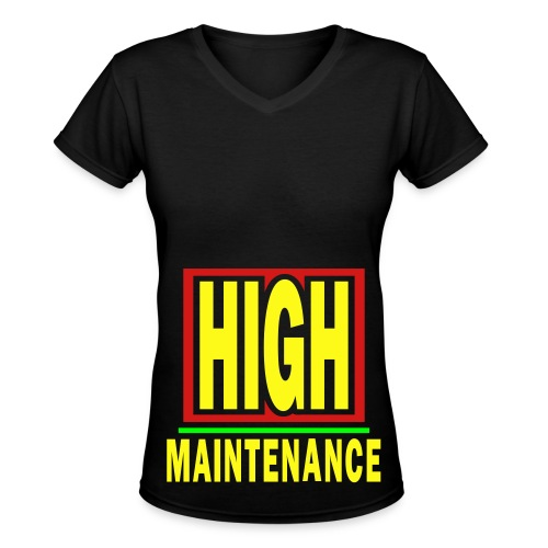 High Maintence - Women's V-Neck T-Shirt