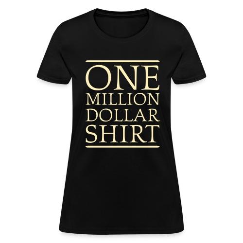Black One Million Dollar Shirt Women's T-Shirts - Women's T-Shirt