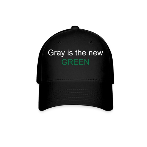 Gray Is the New Green- Ball Cap - Baseball Cap