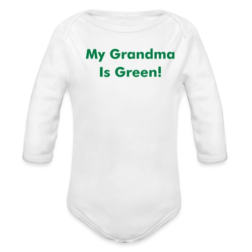 Baby One Piece- My Grandma Is Green! - Organic Long Sleeve Baby Bodysuit