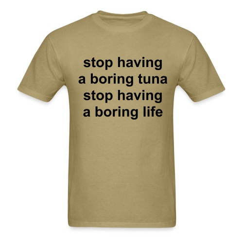 boring tuna - Men's T-Shirt