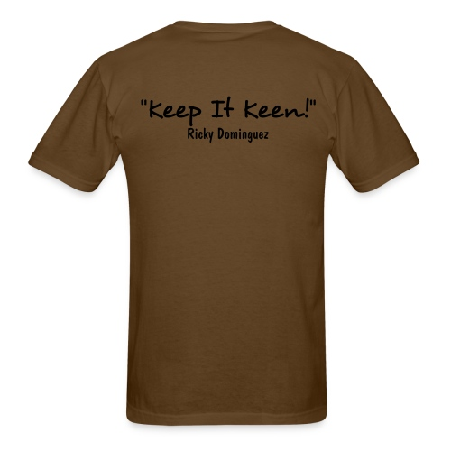 Keep It Keen! - T-Shirt - Men's T-Shirt