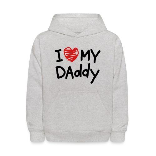 I love my Daddy - Kids' Hoodie