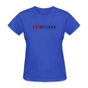 I Love My Geek (on Light Choice) - Women's T-Shirt