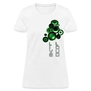 Live Loud - Women's T-Shirt
