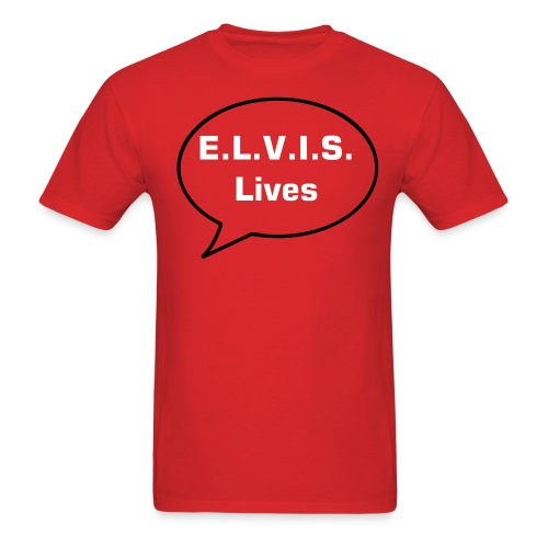 E.L.V.I.S. Lives! - Men's T-Shirt