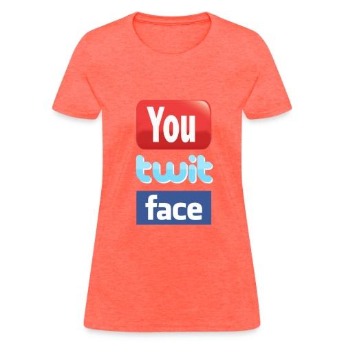 You Twit Face - Women's T-Shirt