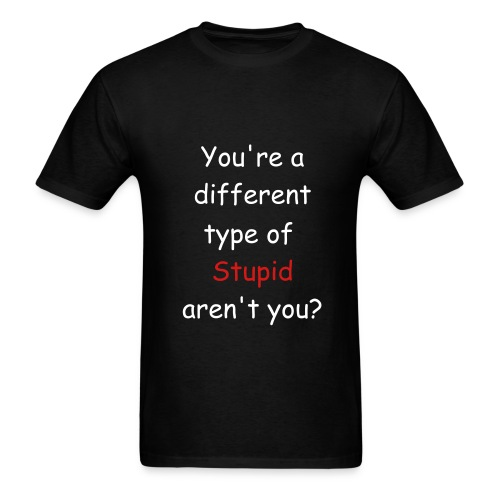 You're a different type... - Men's T-Shirt