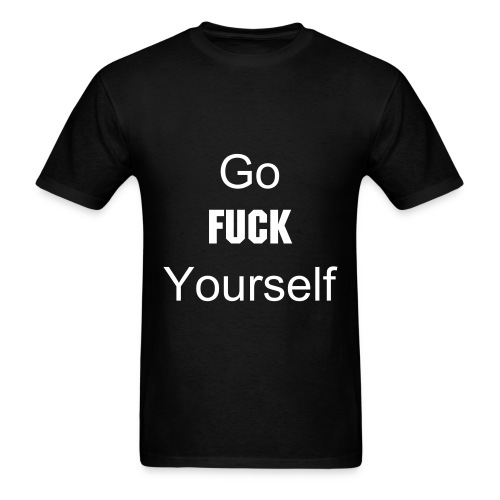 Go F**k Yourself Tee - Men's T-Shirt