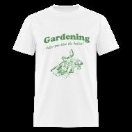 T-Shirts ~ Men's T-Shirt ~ Gardening Bodies T-Shirt