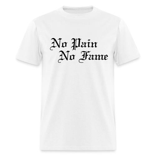 nopainnofame - Men's T-Shirt