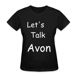 Let's Talk Avon - Women's T-Shirt