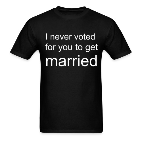 I never voted for you to get married - Men's T-Shirt