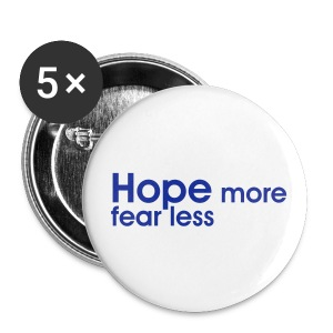 Small Button - Hope More/Fear Less - Small Buttons