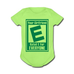 Your Girlfriend Rated E For Everyone - Short Sleeve Baby Bodysuit
